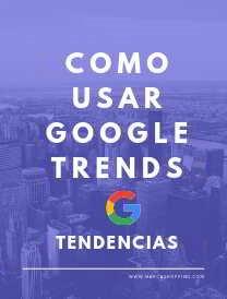 Cómo usar Google Trends?